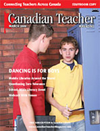 Canadian Teacher Magazine Mar/Apr 2009